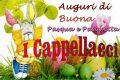 Buona Pasqua e Pasquetta 2020 dai Cappellacci.